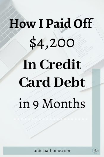 How I Paid Off 4200 In Credit Card Debt In 9 Months Anicia At Home Credit Card Interest Rate Paying Off Credit Cards Credit Cards Debt Credit Card Balance
