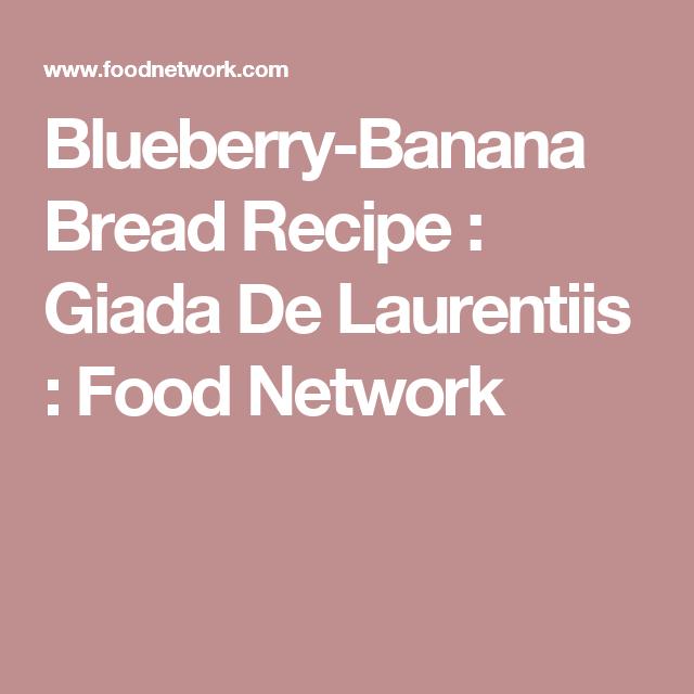 Blueberry banana bread recipe blueberry banana bread banana blueberry banana bread recipe giada de laurentiis food network forumfinder Choice Image