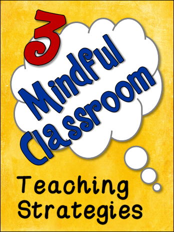 3 Mindful Classroom Teaching Strategies | Inspiration for