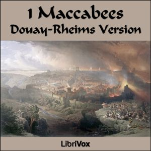 1 Maccabees Douay Rheims Catholic Bible - free audio book  | The