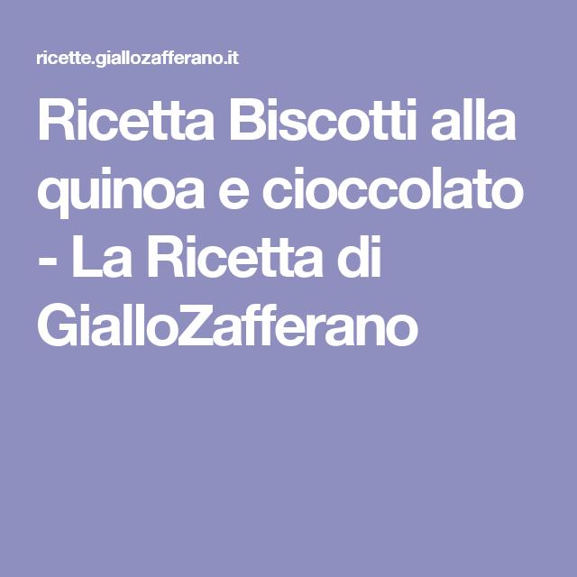 Ricetta Biscotti alla quinoa e cioccolato - La Ricetta di GialloZafferano