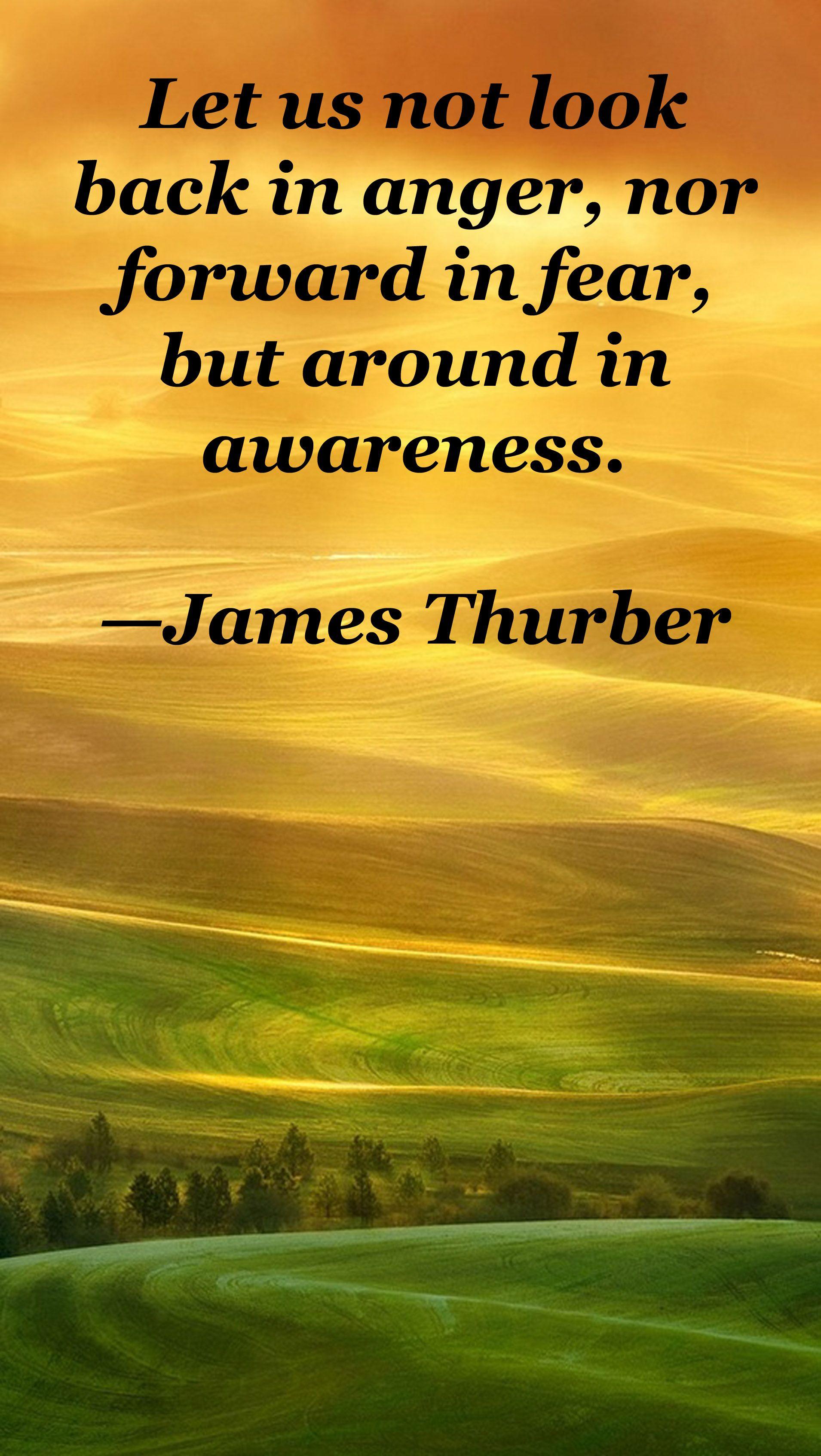 Look around in awareness.