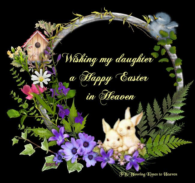 Missing my daughter this Easter | Missing My Loved Ones in ...
