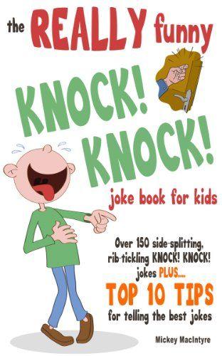 The REALLY Funny KNOCK KNOCK Joke Book For Kids Over 150 Side