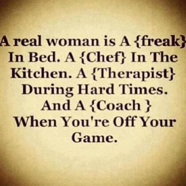 Real Woman Is A Freak In Bed Awesome Quotes Real Woman Quotes