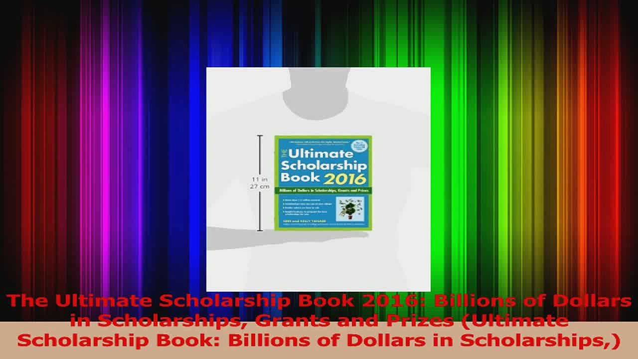 Pdf Download The Ultimate Scholarship Book 2016 Billions Of Dollars In  Scholarships Grants And Prizes Pdf
