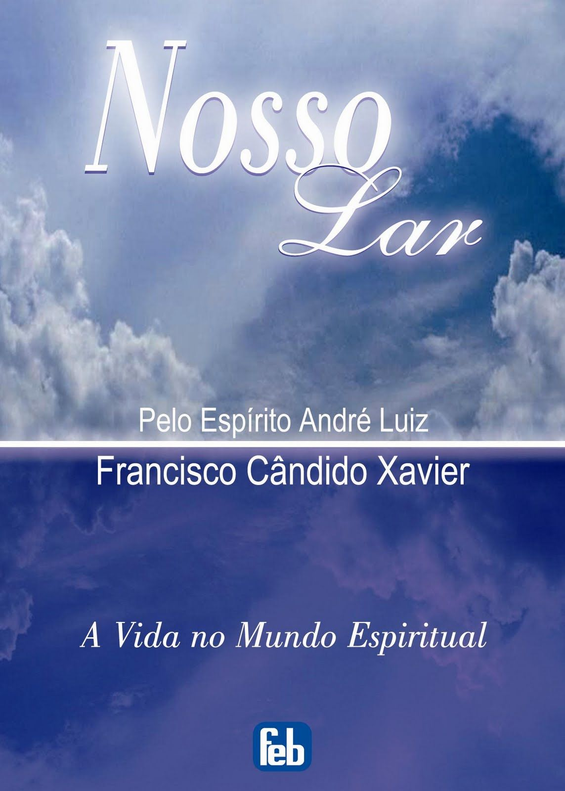 Nosso Lar Dr Andre Luiz Chico Xavier Pensamentos