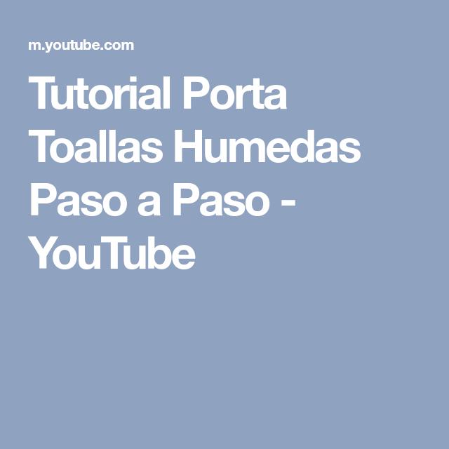 Tutorial Porta Toallas Humedas Paso a Paso - YouTube