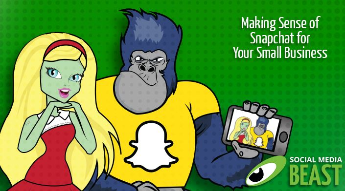 Making Sense of Snapchat for Your Small Business