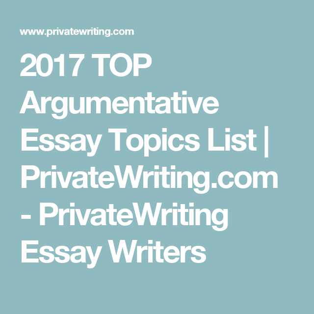 list of topics for argumentative essays