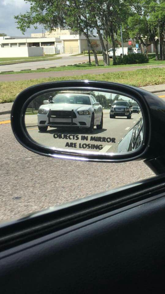 Ha Ha Objects In Mirror Are Losing Cops Cars Memes With