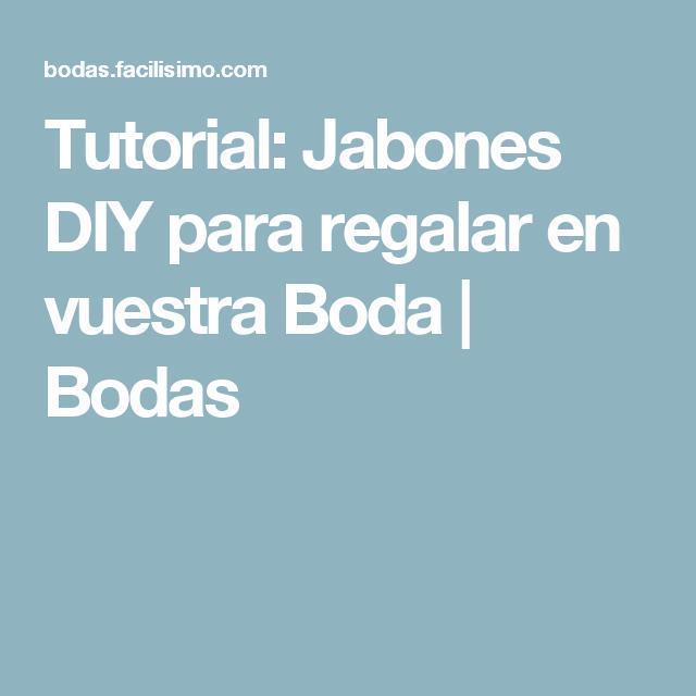 Tutorial: Jabones DIY para regalar en vuestra Boda | Bodas