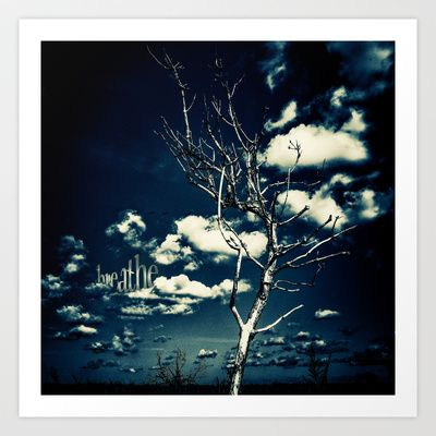"""BREATHE"" Art Print by Steffen Remter - Check out and love: http://society6.com/balticlapse Follow me on G+: http://www.google.com/+RemterDE  #nature #photography #photo #manipulation #quotes #words #breathe #graphic #design #typography #tree #sky #clouds #blue #toned #contrasts #society6 #remter #balticlapse #art #print #pillow #tshirt #mug #mobile #case #iPhone #iPad @Society6 @Baltic Lapse"