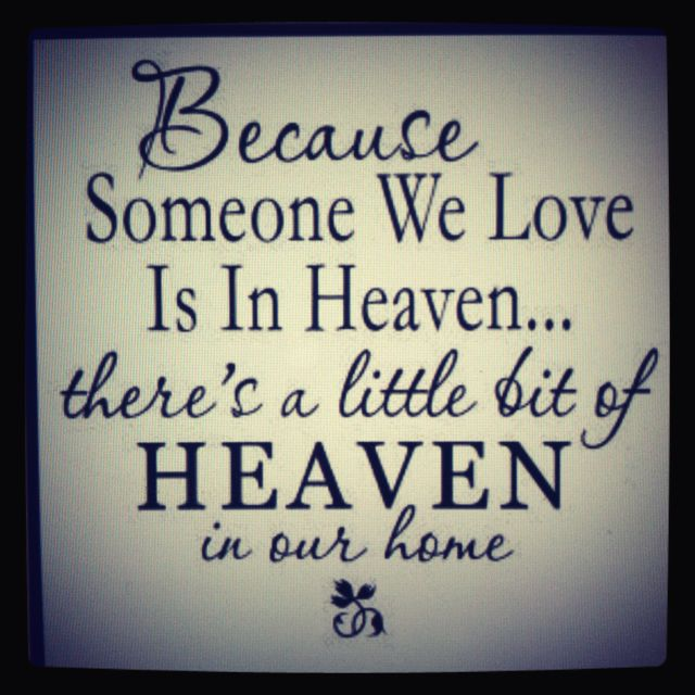 Dedicated to all our loves ones in heaven! And this will be hung in our home