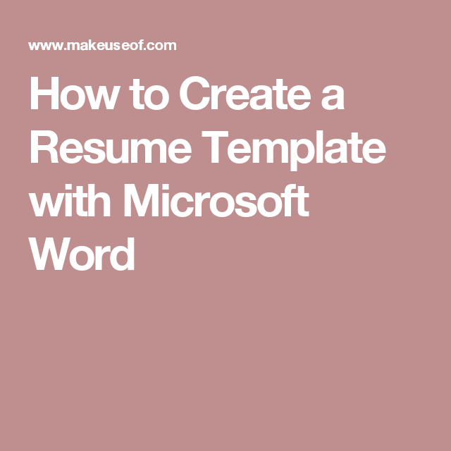 How To Create A Resume Template With Microsoft Word  Microsoft