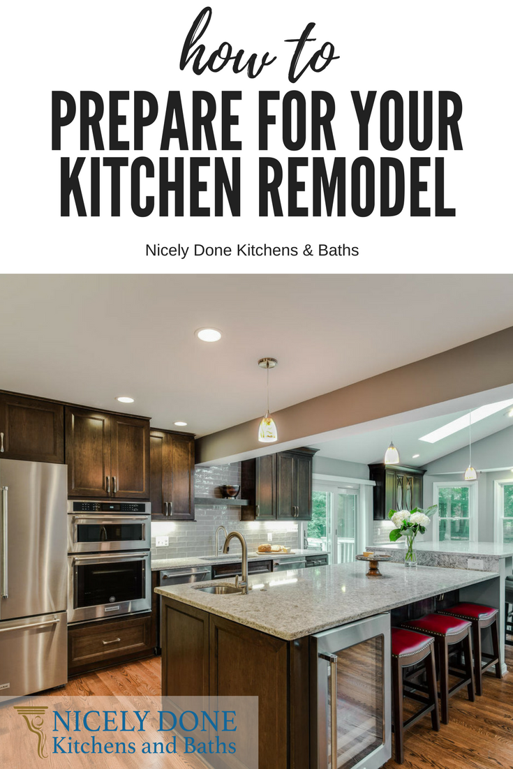 Preparing For Your Remodeling Project Nicely Done Kitchens Kitchen Kitchen Remodel Cabinets And Countertops