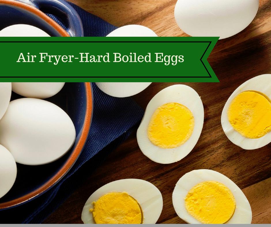 Air FryerHard Boiled Eggs Recipe Air fryer recipes