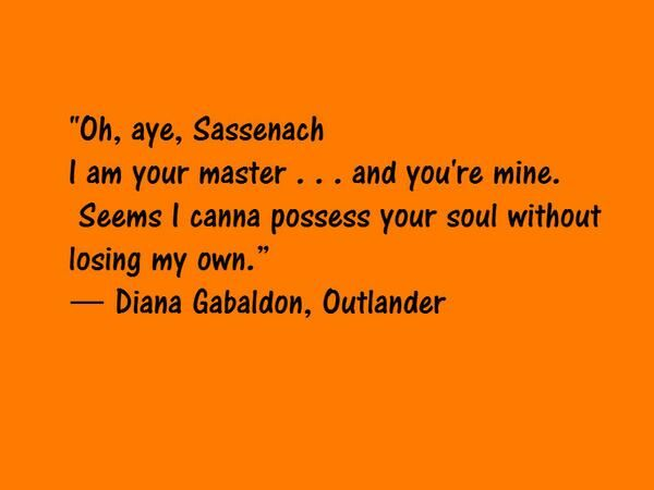 """""""Outlander"""" quote --oh Jamie Frasier you sexy beast!"""