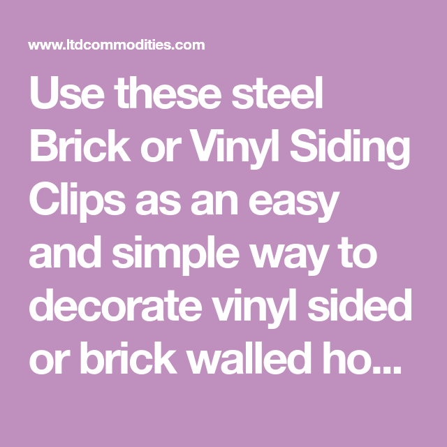 Brick Or Siding Clips In 2020 Vinyl Siding Brick Brick Clips