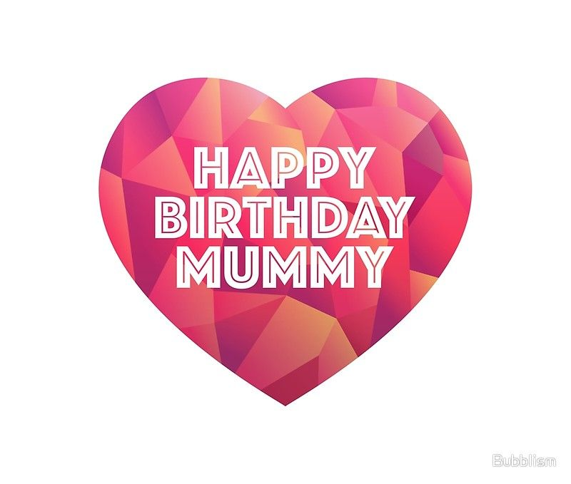 Happy Birthday Mummy Greeting Card By Bubblism With Images