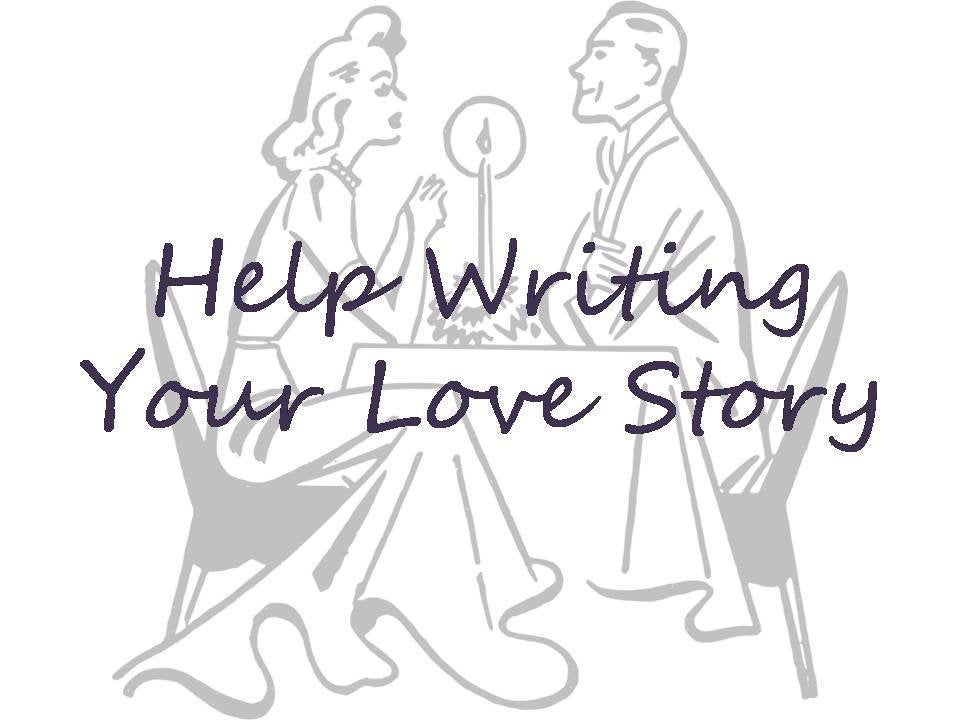 Help Writing Your Love Story, Professionally Written