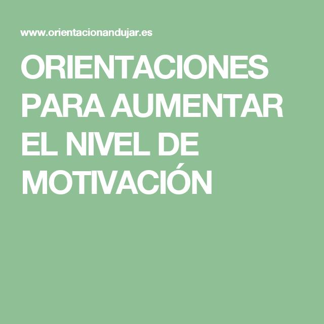 ORIENTACIONES PARA AUMENTAR EL NIVEL DE MOTIVACIÓN