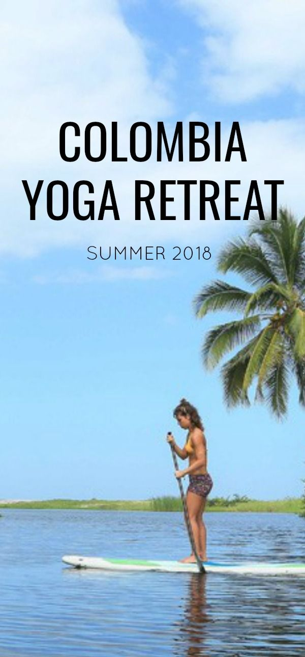 Colombia Yoga Retreat   August 2018 | Yoga retreat, South america
