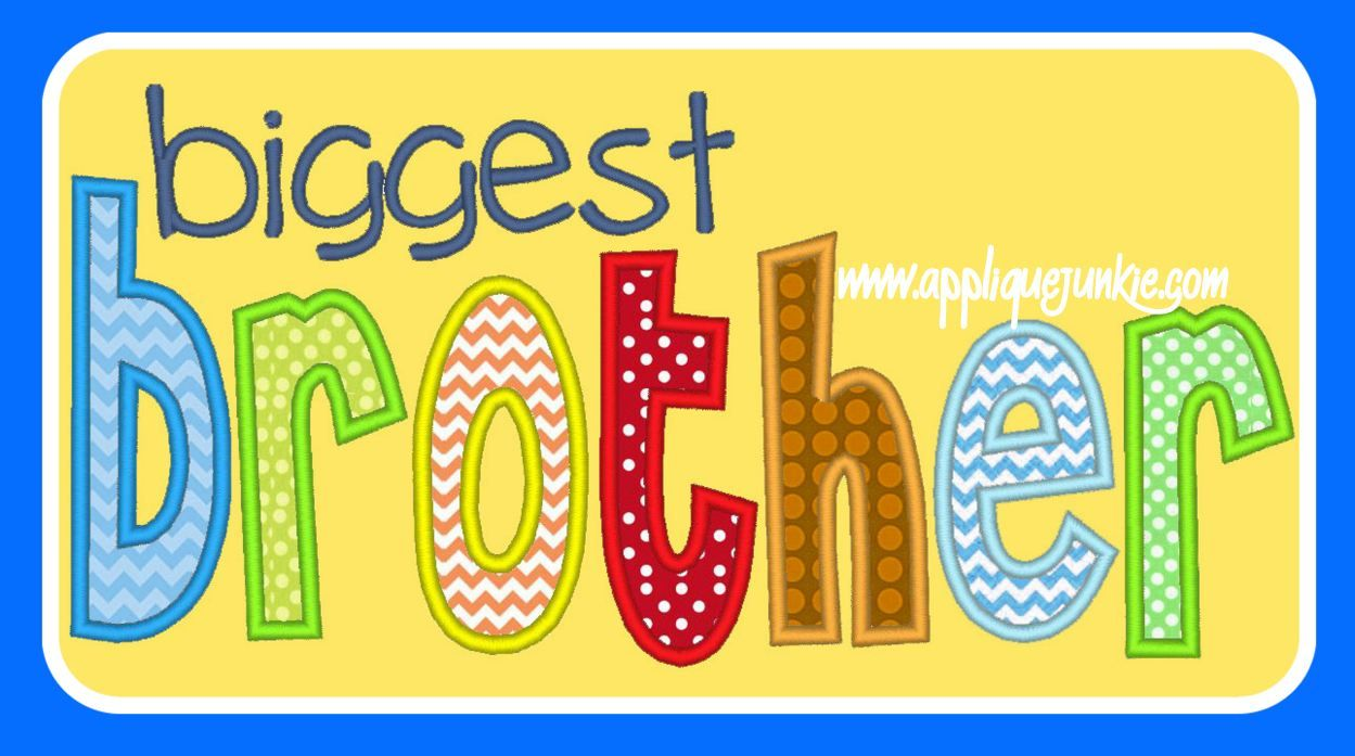 Biggest Brother Applique Design | embroidery files I own | Pinterest ...