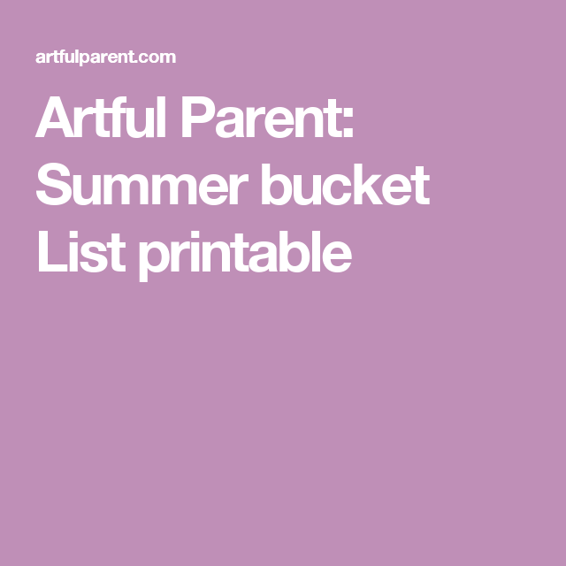 Artful Parent: Summer bucket List printable