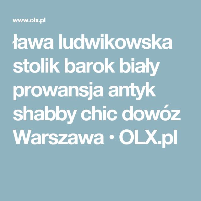 ława Ludwikowska Stolik Barok Biały Prowansja Antyk Shabby