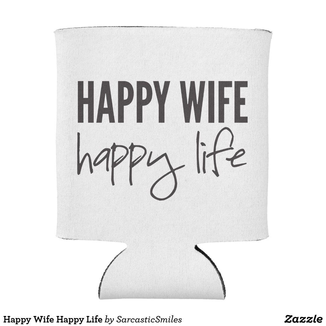 Happy Wife Happy Life Can Cooler | Wedding Koozies | Pinterest ...