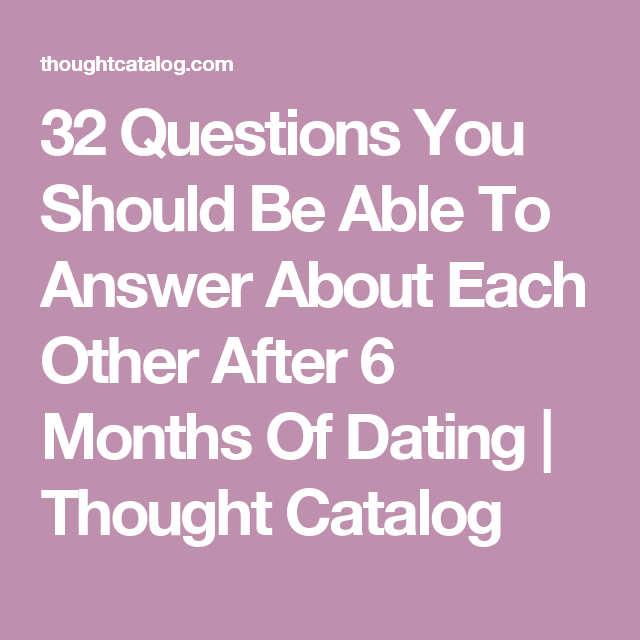 dating 6 months