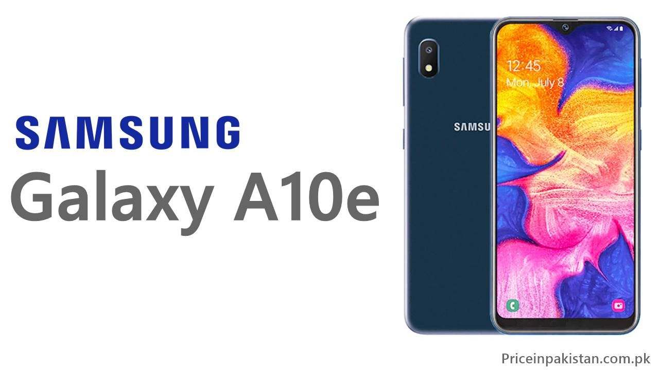 Samsung Galaxy A10e Price In Pakistan Galaxy Samsung Samsung Galaxy