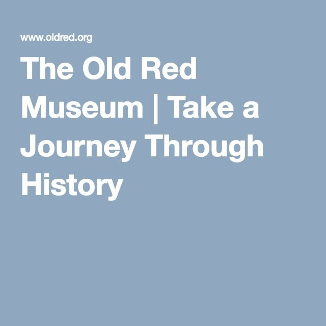 The Old Red Museum | Take a Journey Through History