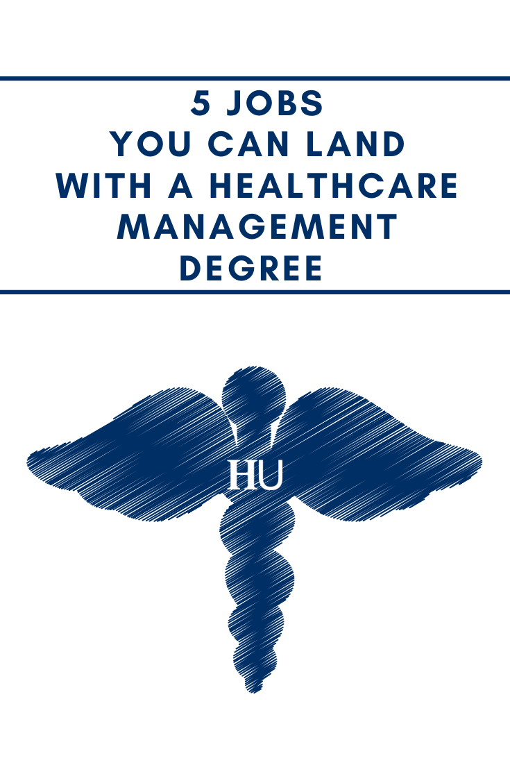 5 Jobs You Can Land With A Healthcare Management Degree