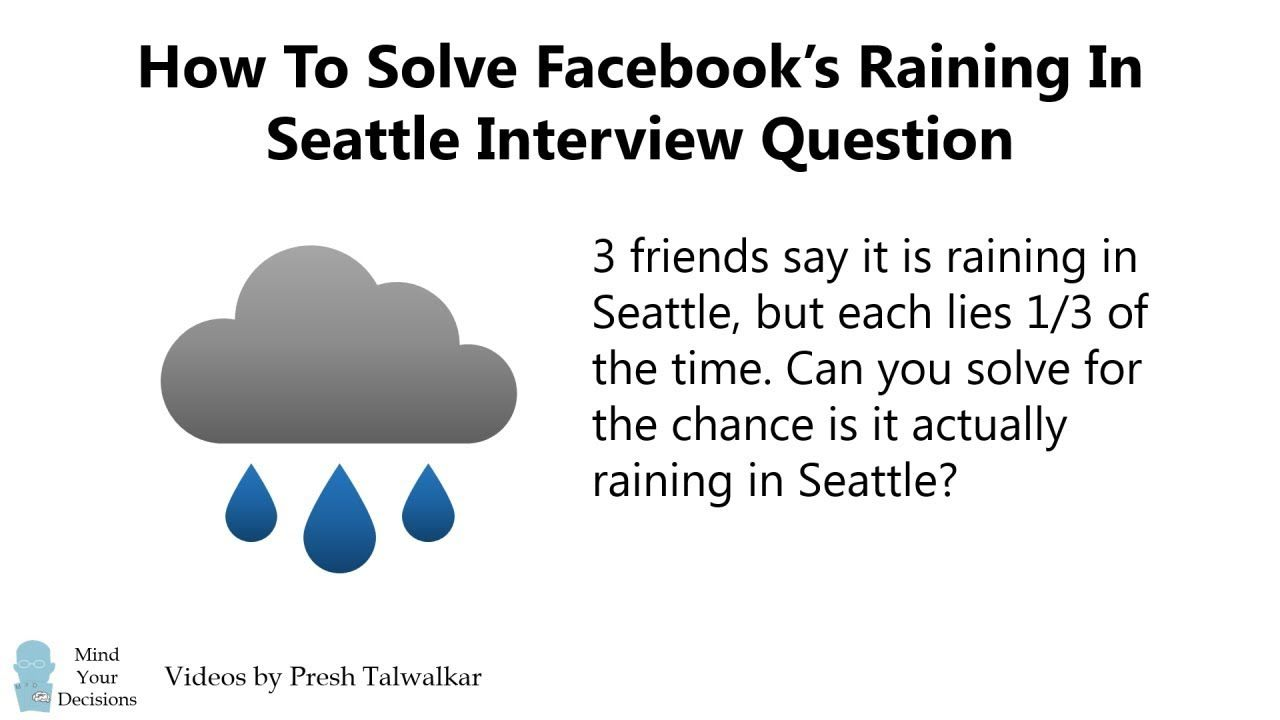 How To Solve Facebook S Raining In Seattle Interview Question