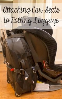 Hate Carrying That Car Seat Around The Airport I Know Pain Try This Easy Way To Attach It Your Rolling Suitcase Instead