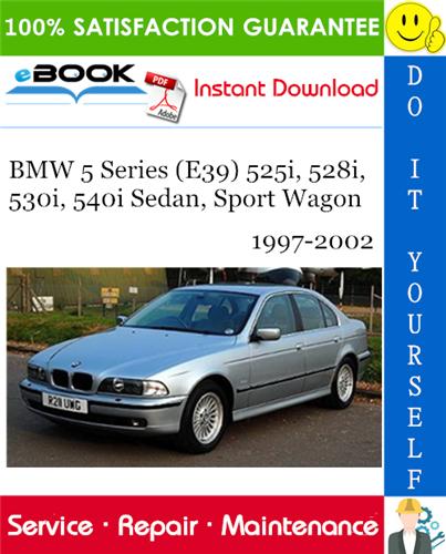 Bmw 5 Series E39 525i 528i 530i 540i Sedan Sport Wagon Service Manual 1997 2002 Download Sports Wagon Bmw 5 Series Bmw