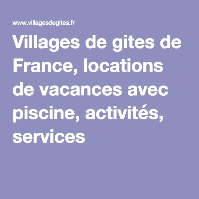 Villages de gites de France, locations de vacances avec piscine