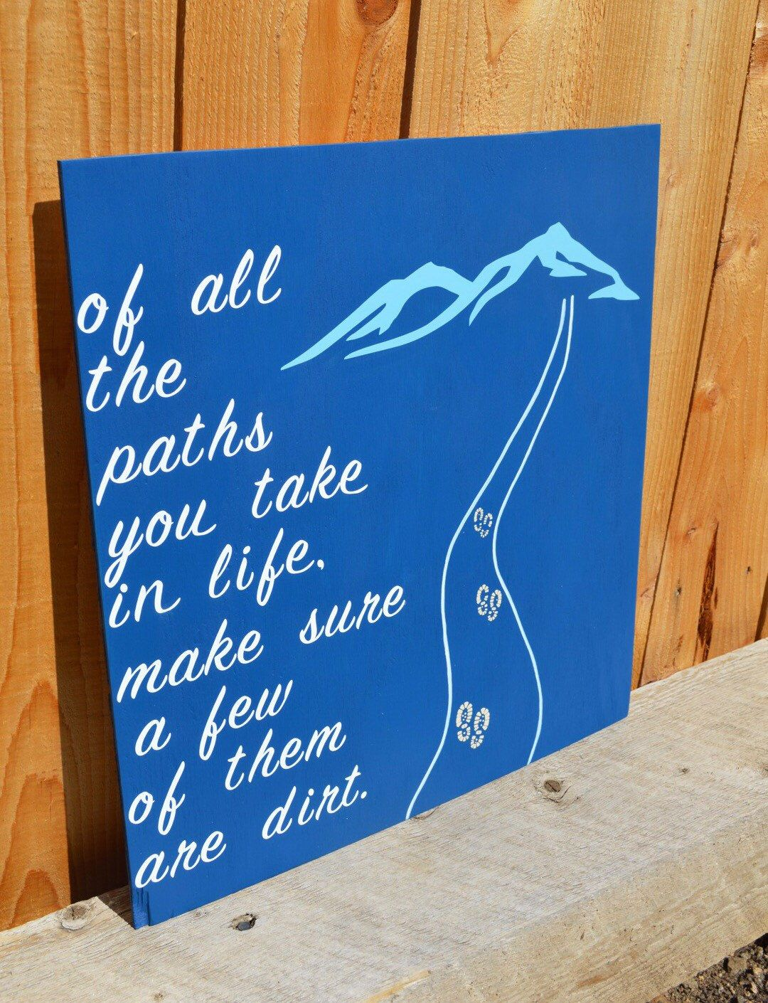 A personal favorite from my Etsy shop https://www.etsy.com/listing/384968654/of-all-the-paths-you-take-in-life-make