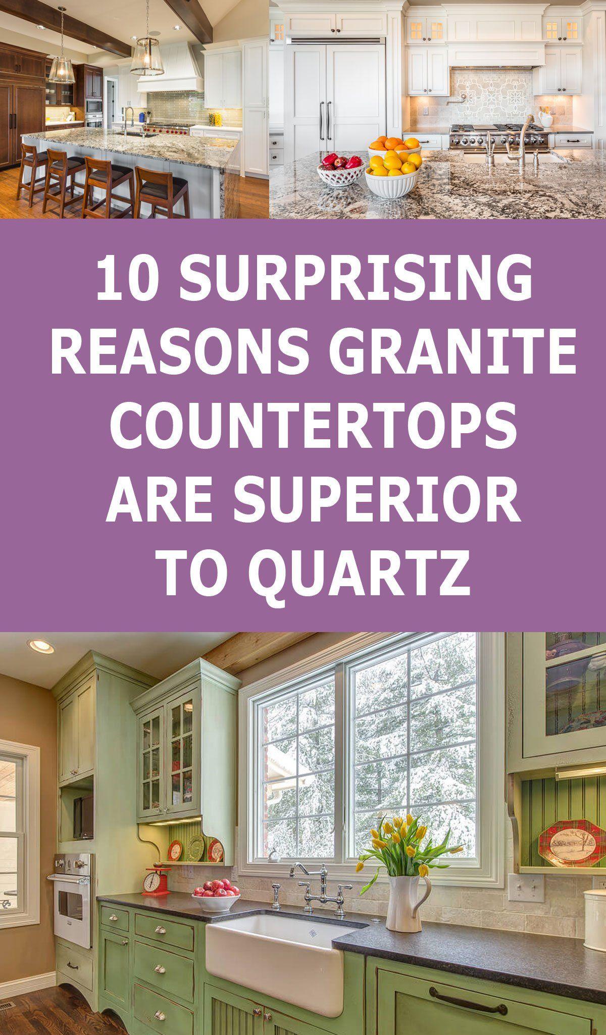 10 Surprising Reasons Granite Countertops Are Superior To Quartz Granite Countertops Countertops Custom Granite Countertops