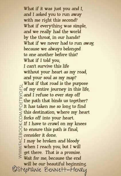 What if it was just you and I and I asked you to run away with me #stephaniebennetthenry #slwords #slwriting #poetryofsl
