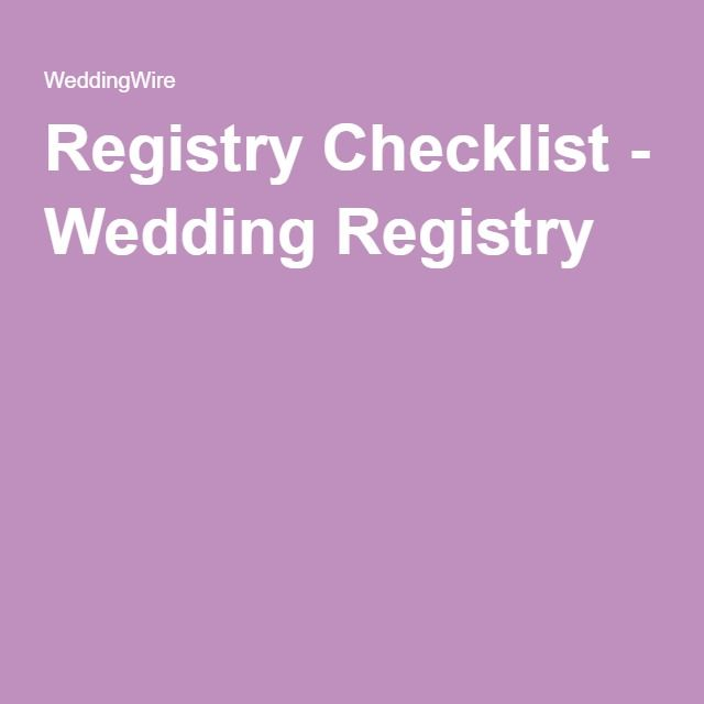 The Wedding Registry Checklist Every Couple Needs  Weddings