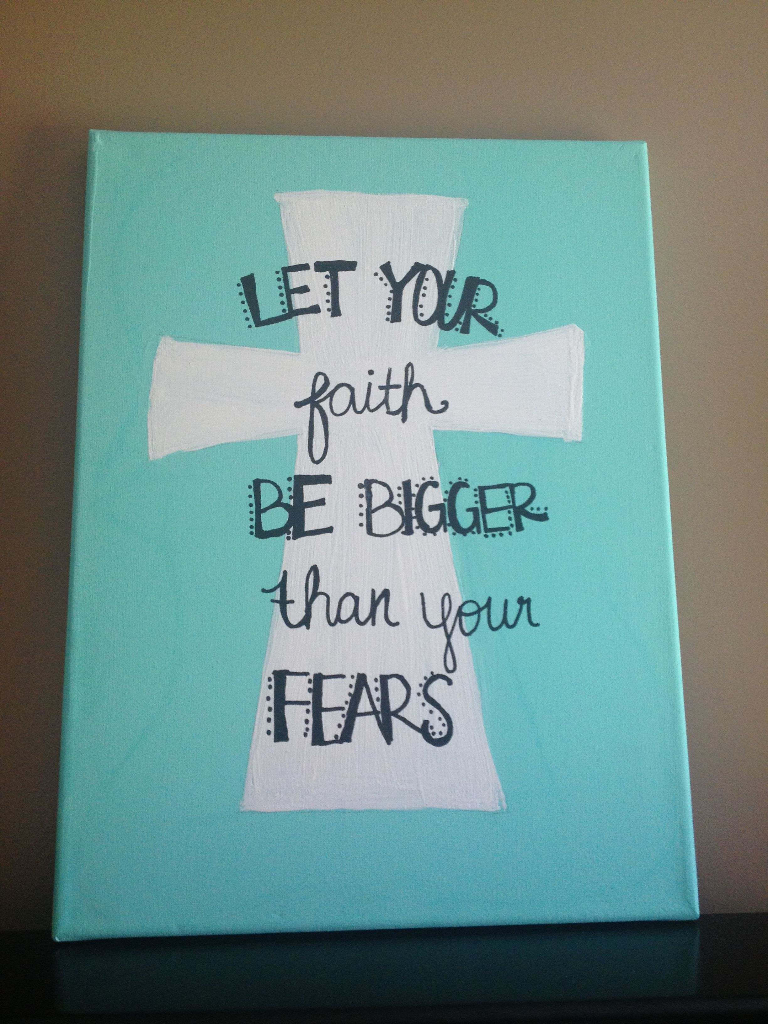 Let Your Faith Be Bigger Than Fears Canvas Painting