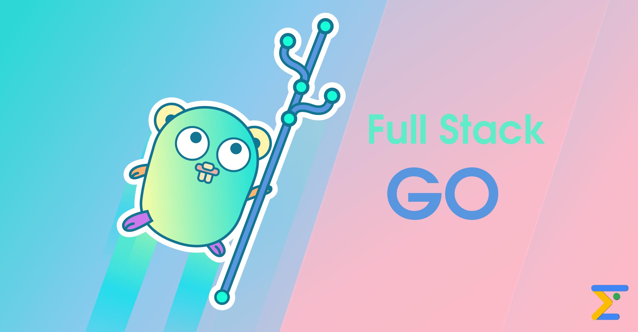 Full Stack GoLang Tutorial with PostgreSQL Full stack