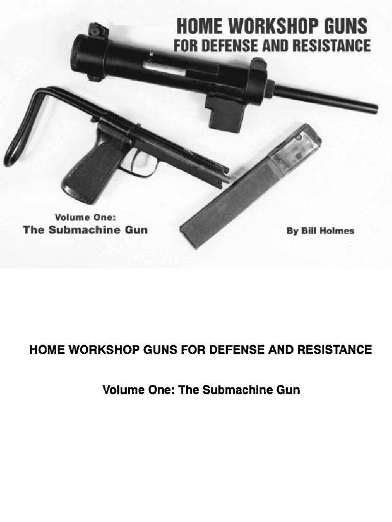 Home Workshop Guns for Defense and Resistance Vol 1 (Holmes