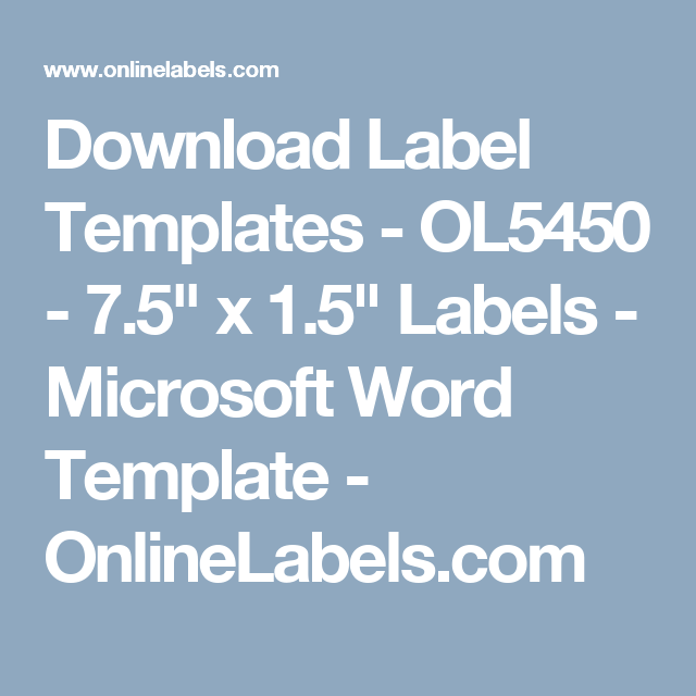 """Free Download Label Templates Microsoft Word Download Label Templates  Ol5450  7.5"""" X 1.5"""" Labels  Microsoft ."""