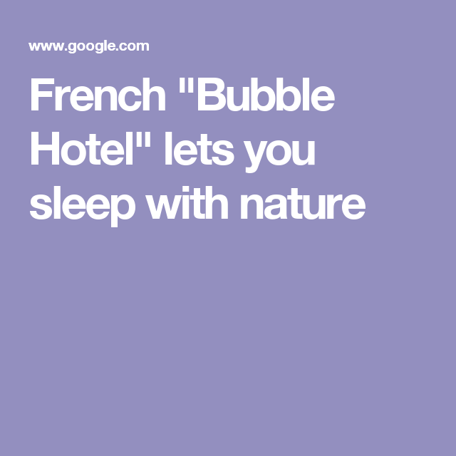 """French """"Bubble Hotel"""" lets you sleep with nature"""