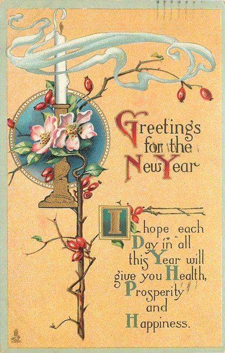 Greetings For The New Year I Hope Each Day In All This Year Will Give You Health Prosperity And Hap Happy New Year Cards Vintage Happy New Year Vintage Cards