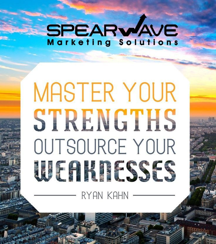 Master Your Strengths Outsource Your Weaknesses. Quote
